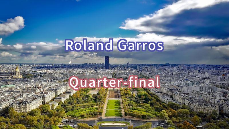 2019年】全仏オープンテニスの結果(準々決勝)